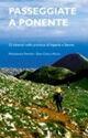 Passeggiate a Ponente. 52 itinerari nelle province di Imperia e Savona