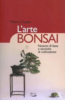 L arte bonsai. Nozioni di base e tecniche di coltivazione. Ediz. illustrata.pdf