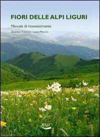Fiori delle alpi liguri. Manuale di riconoscimento