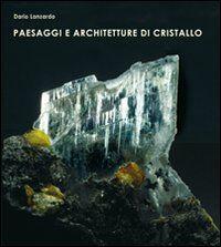 Paesaggi e architetture di cristallo