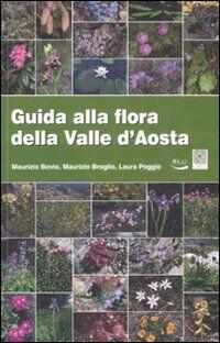 Guida alla flora della Valle d'Aosta