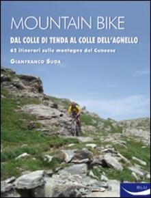 Filmarelalterita.it Mountain bike. Dal Colle di Tenda al Colle dell'Agnello. 62 itinerari sulle montagne del cuneese Image