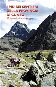 I più bei sentieri della provincia di Cuneo. 68 escursioni in montagna