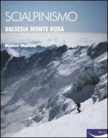 Scialpinismo. Valsesia-Monte Rosa - Marco Maffeis - copertina