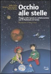 Occhio alle stelle. Ediz. illustrata - Sofia Gallo,Simona Romaniello,Marco Brusa - copertina