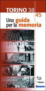 Torino 1938-45. Una guida per la memoria - copertina