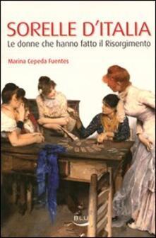 Equilibrifestival.it Sorelle d'Italia. Le donne che hanno fatto il Risorgimento Image