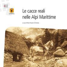 Le cacce reali nelle Alpi Marittime - copertina