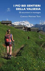 I più bei sentieri della Valsesia. 50 escursioni in montagna - Corrado Martiner Testa - copertina