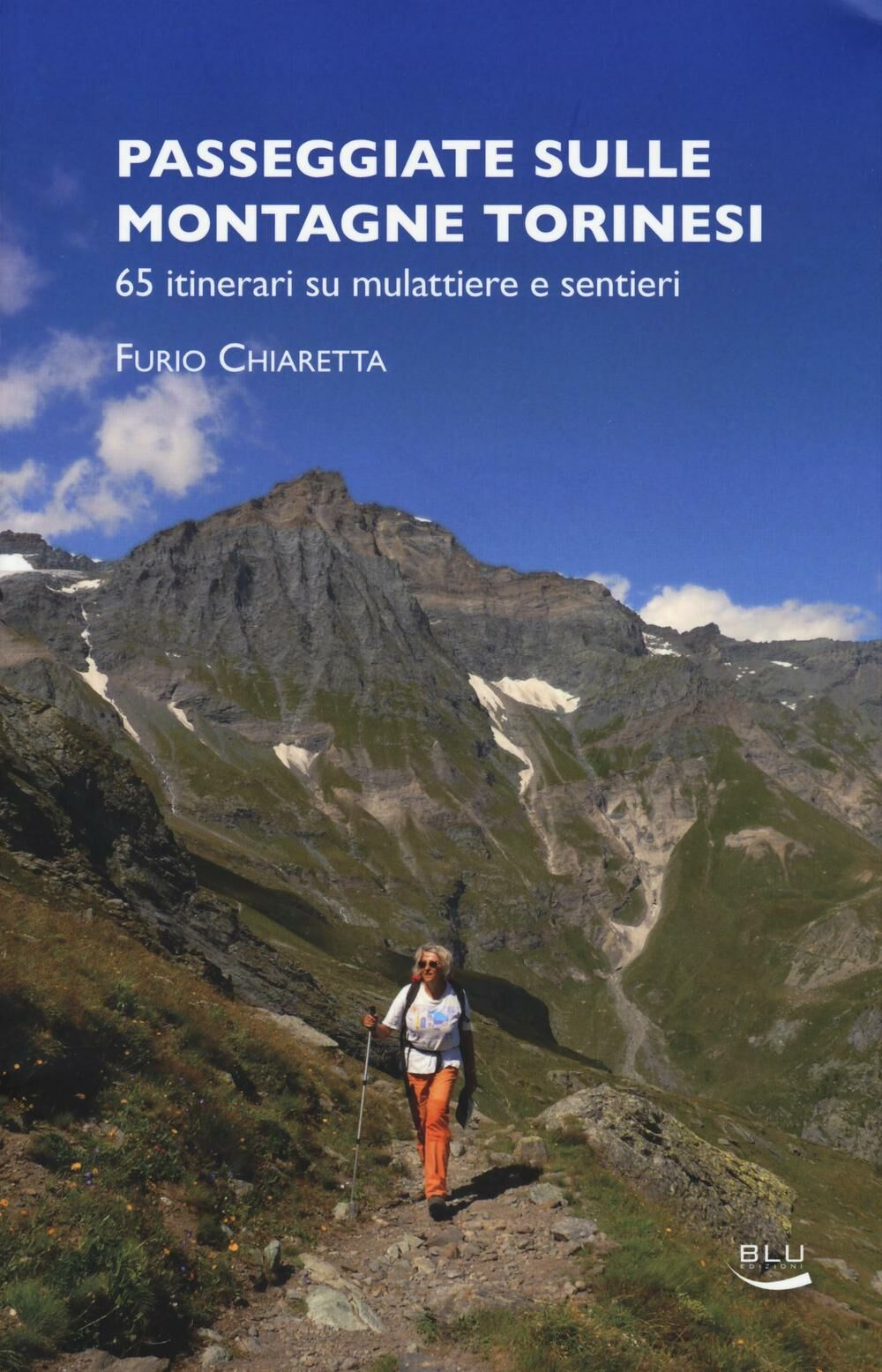 Passeggiate sulle montagne torinesi. 65 itinerari su mulattiere e sentieri