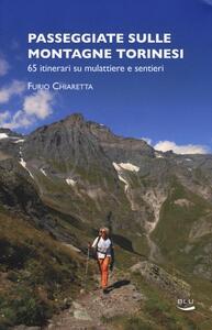 Passeggiate sulle montagne torinesi. 65 itinerari su mulattiere e sentieri - Furio Chiaretta - copertina