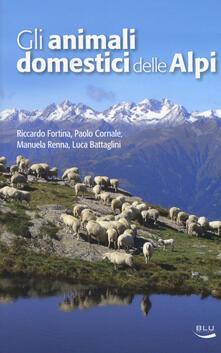 Tegliowinterrun.it Gli animali domestici delle Alpi. Ediz. a colori Image