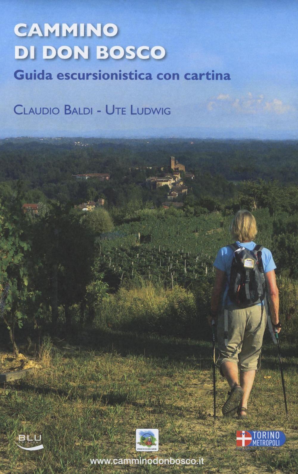 Cammino di Don Bosco. Guida escursionistica. Con cartina