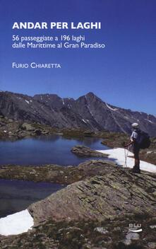 Winniearcher.com Andar per laghi. 56 passeggiate a 196 laghi dalle Marittime al Gran Paradiso Image