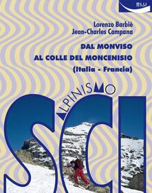 Scialpinismo. Dal Moncenisio all'Isère - Lorenzo Barbiè - ebook