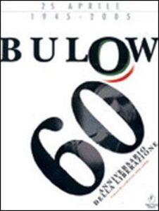 Bulow. 1945-2005: 60 anni dalla liberazione. DVD