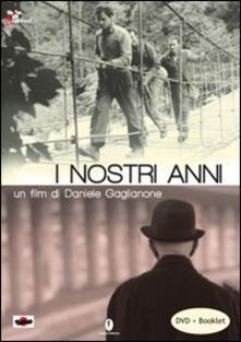 I nostri anni. DVD. Con libro - Daniele Gaglianone - copertina