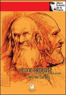 Leone ardente o la confessione di Leonardo da Vinci - Christian Combaz - copertina