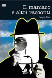 Il maniaco e altri racconti - Sergio Sozi - copertina