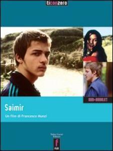 Saimir. Con DVD - Francesco Munzi,Nicoletta Dentico - copertina
