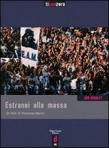 Estranei alla massa. DVD - Vincenzo Marra - copertina