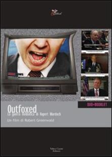 Outfoxed. La guerra mediatica di Rupert Murdoch. DVD. Con libro - Robert Greenwald - copertina