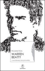 Warren Beatty. L'inafferrabile Signor Warren