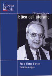 Etica dell'ateismo. DVD. Con libro