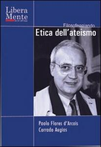 Etica dell'ateismo. DVD. Con libro - Paolo Flores D'Arcais,Corrado Augias - copertina