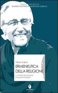 Ermeneutica della religione ed evento del dialogo in Raimon Panikkar - Vikika Wjica - copertina