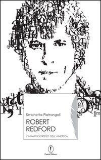 Robert Redford. Il sorriso amaro dell'America
