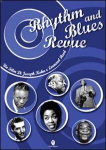 Rhythm and blues revue. Con DVD - Joseph Kohn,Leonard Reed - copertina