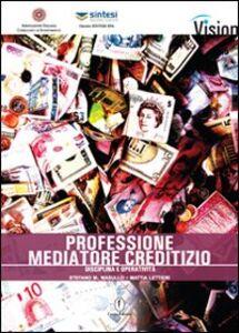 Professione mediatore creditizio. Disciplina e operatività