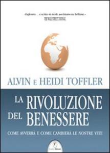 La rivoluzione del benessere - Alvin Toffler,Heidi Toffler - copertina