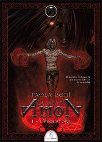 L' evocatore. La saga di Amon. Vol. 1