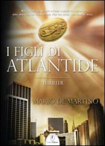 I figli di Atlantide - Mario De Martino - copertina