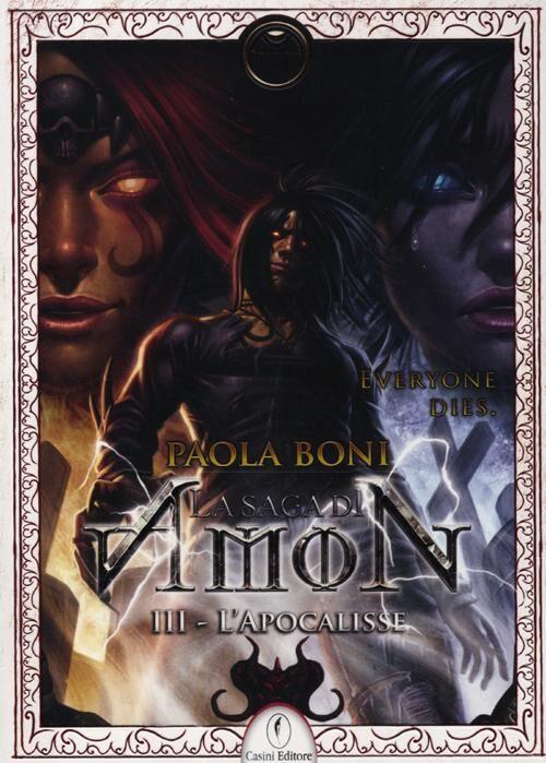 L' apocalisse. La saga di Amon. Vol. 3