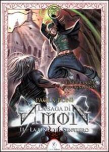 La fine del sentiero. La saga di Amon. Vol. 2 - Paola Boni - copertina