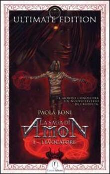 L' evocatore. La saga di Amon. Vol. 1 - Paola Boni - copertina
