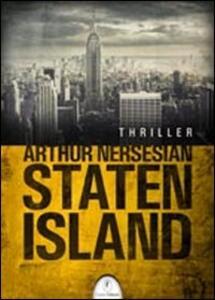 Staten Island - Arthur Nersesian - copertina