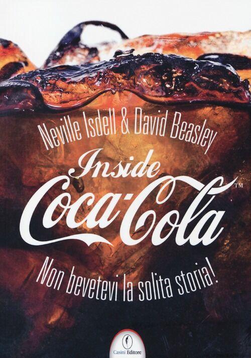 Inside Coca-Cola. Non bevetevi la solita storia!