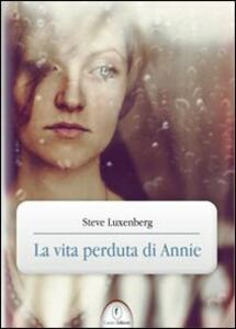 La vita perduta di Annie - Steve Luxenberg - copertina