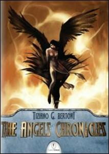 The Angels chronicles. Ediz. italiana - Tiziano G. Bertoni - copertina