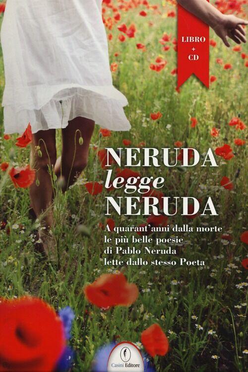 Neruda legge Neruda. Testo spagnolo a fronte. Con CD Audio