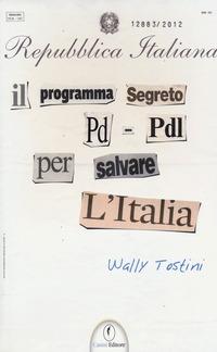 Il Il programma segreto PD-PDL per salvare l'Italia - Tostini Wally - wuz.it