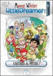 Fantasia al potere! Little dreamers. Vol. 1 - Moony Witcher - copertina