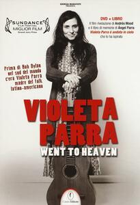 Violeta Parra went to heaven. DVD. Con libro - Ángel Parra,Andrés Wood - copertina