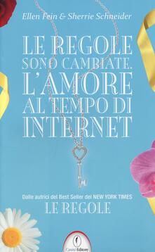 Le regole sono cambiate. L'amore al tempo di Internet - Ellen Fein,Sherrie Schneider - copertina