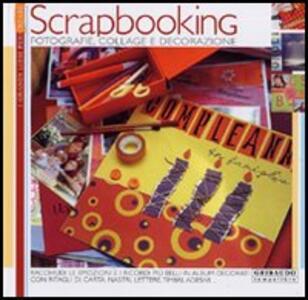 Scrapbooking. Fotografie, collage e decorazione - Patrizia Manni,Monica Bertoli - copertina