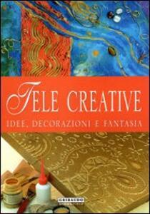 Tele creative. Idee, decorazioni e fantasia - Claudia Blasi,Aziza Karrara - 3